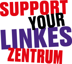 SUPPORT YOUR LINKES ZENTRUM